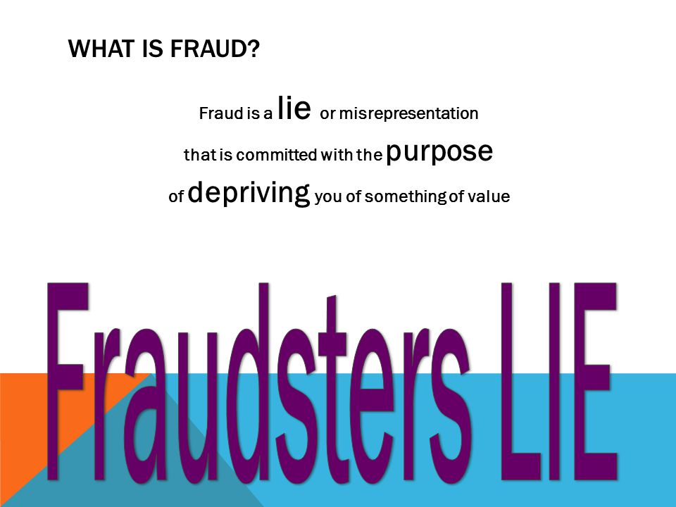 Fraudsters LIE What is Fraud