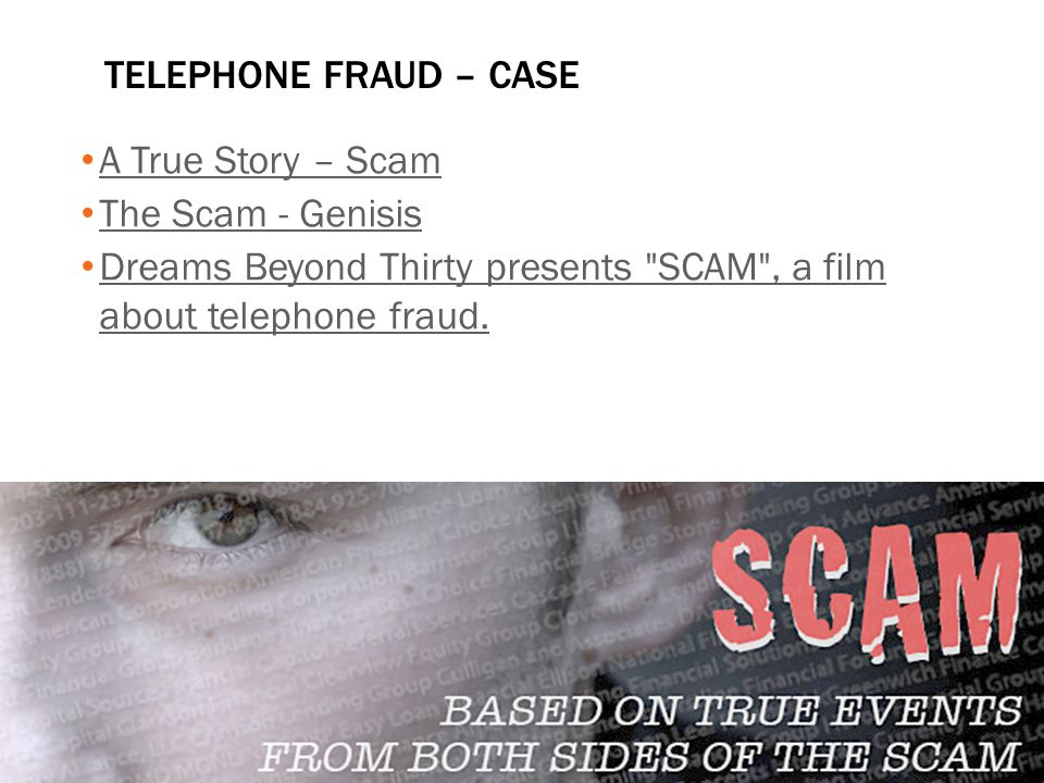 Telephone Fraud – Case A True Story – Scam. The Scam - Genisis.