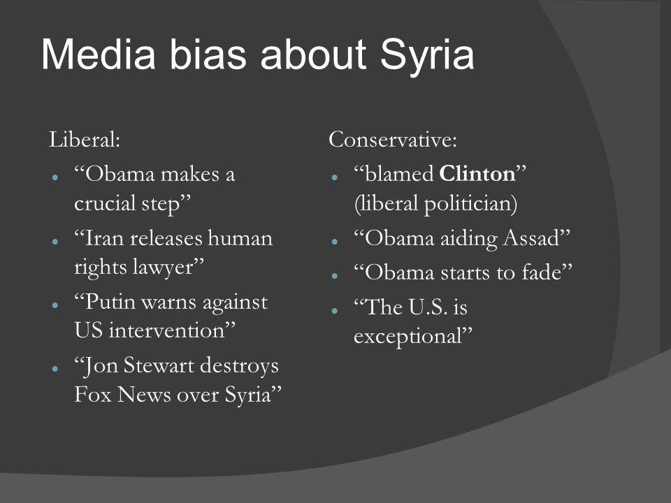 Media bias about Syria Liberal: Obama makes a crucial step