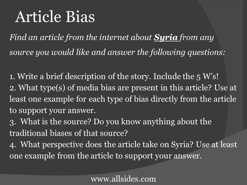 Article Bias Find an article from the internet about Syria from any source you would like and answer the following questions: