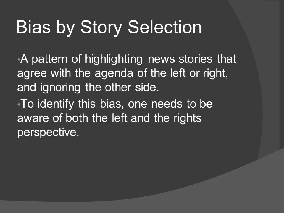 Bias by Story Selection
