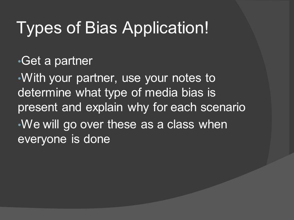 Types of Bias Application!