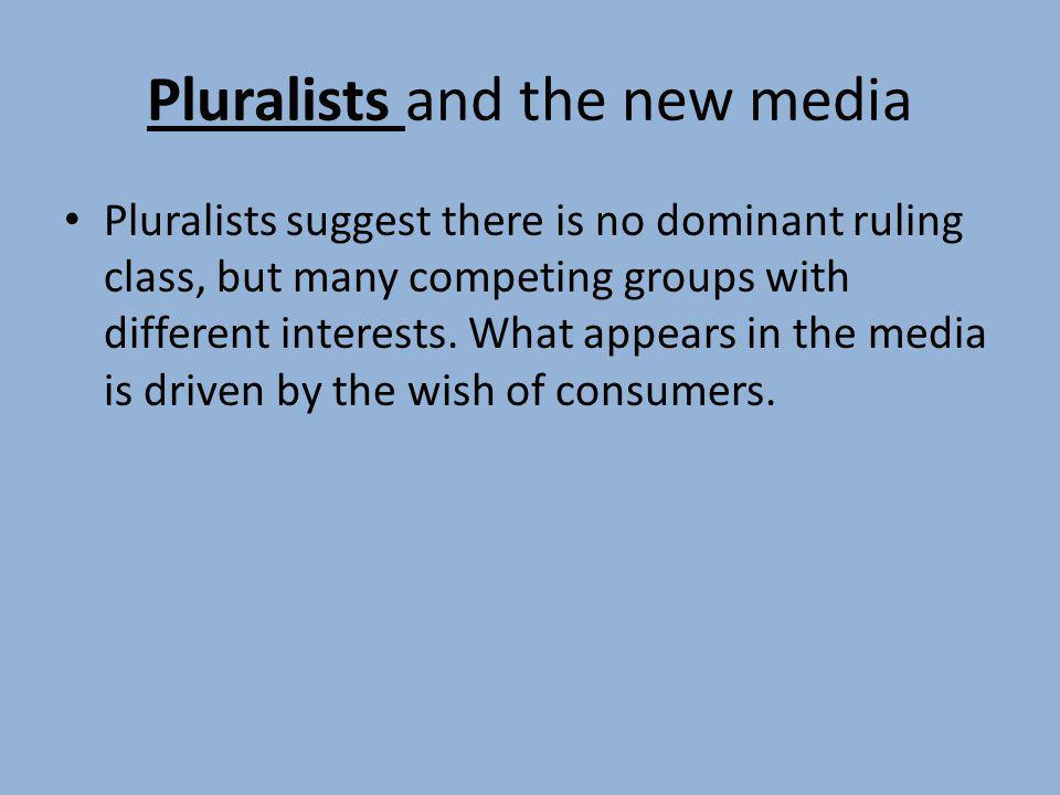 Pluralists and the new media
