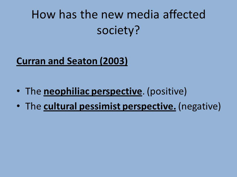How has the new media affected society
