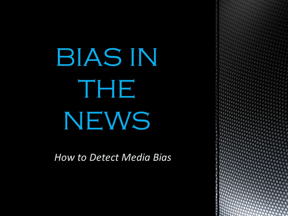 How to Detect Media Bias