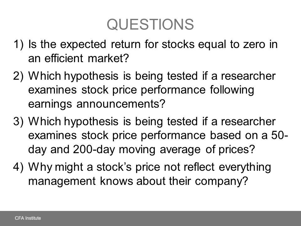 Questions Is the expected return for stocks equal to zero in an efficient market