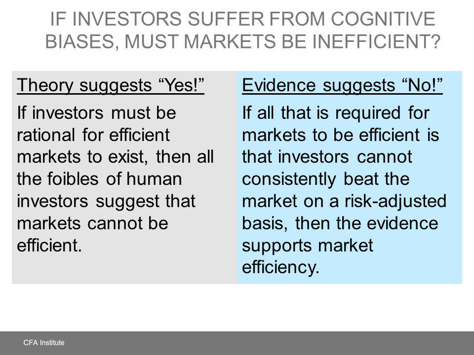 If Investors Suffer from Cognitive Biases, Must Markets Be Inefficient