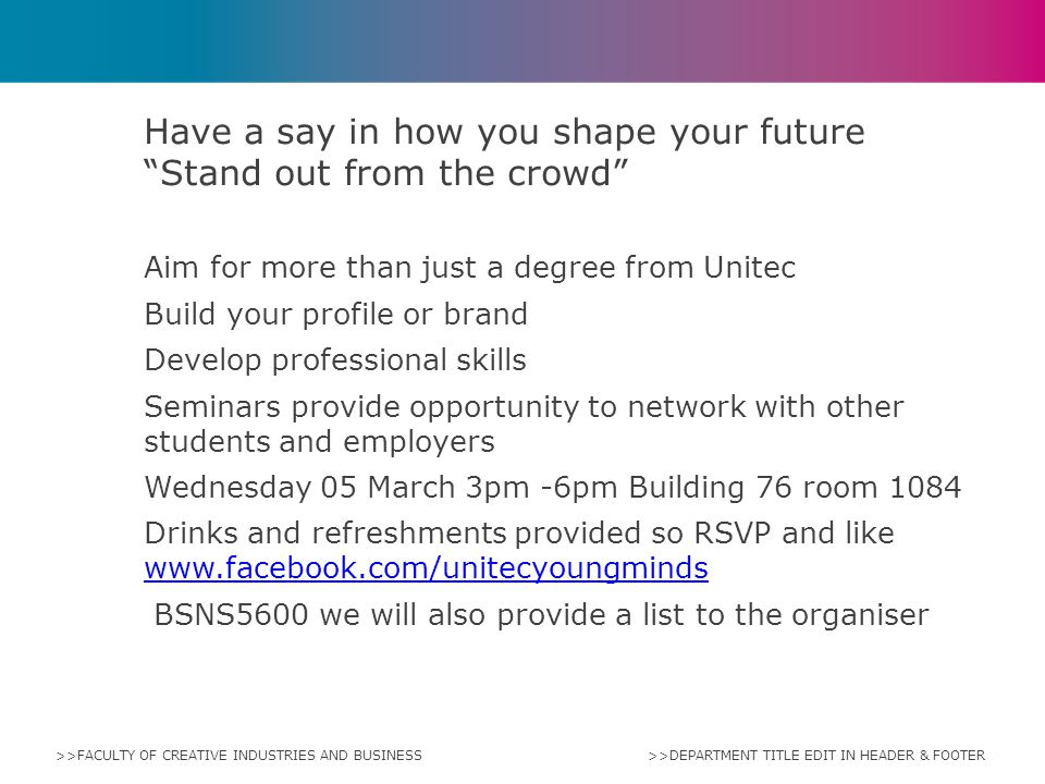 Have a say in how you shape your future Stand out from the crowd