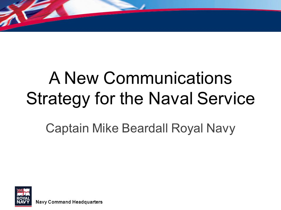A New Communications Strategy for the Naval Service