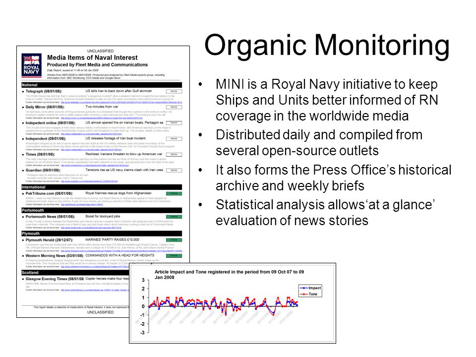 Organic Monitoring MINI is a Royal Navy initiative to keep Ships and Units better informed of RN coverage in the worldwide media.