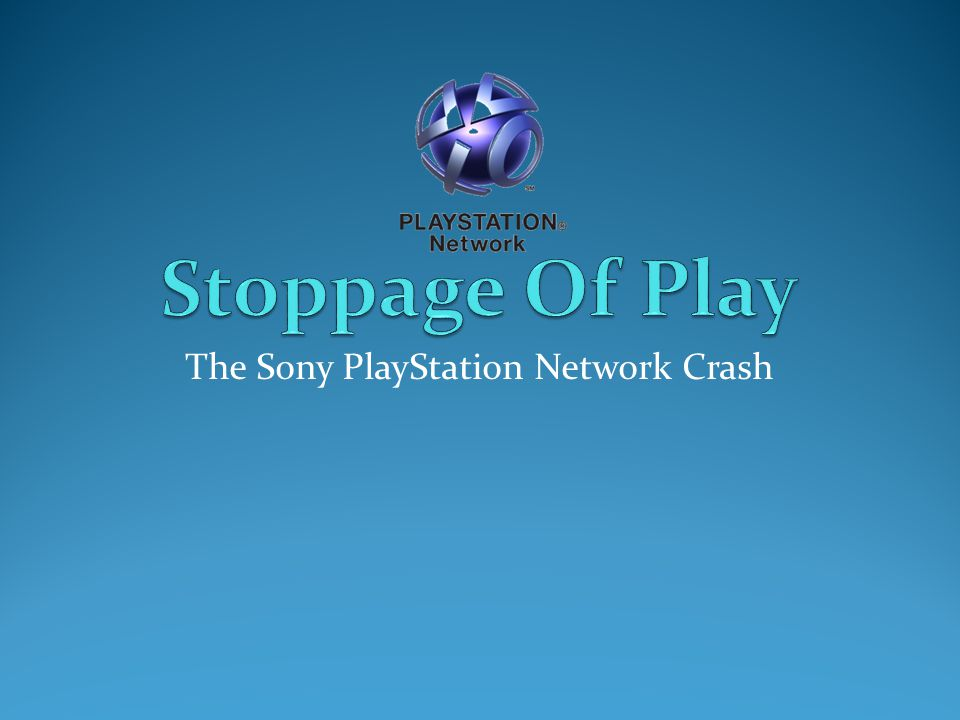 The Sony PlayStation Network Crash