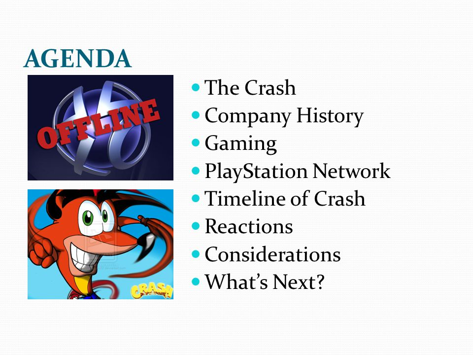 AGENDA The Crash Company History Gaming PlayStation Network