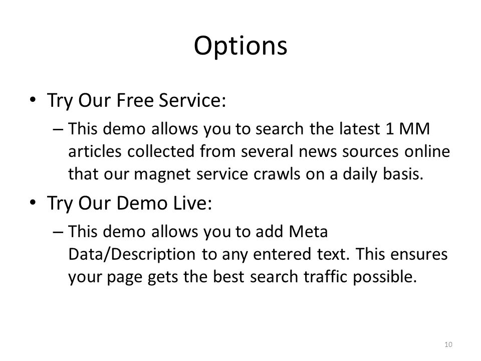 Options Try Our Free Service: Try Our Demo Live: