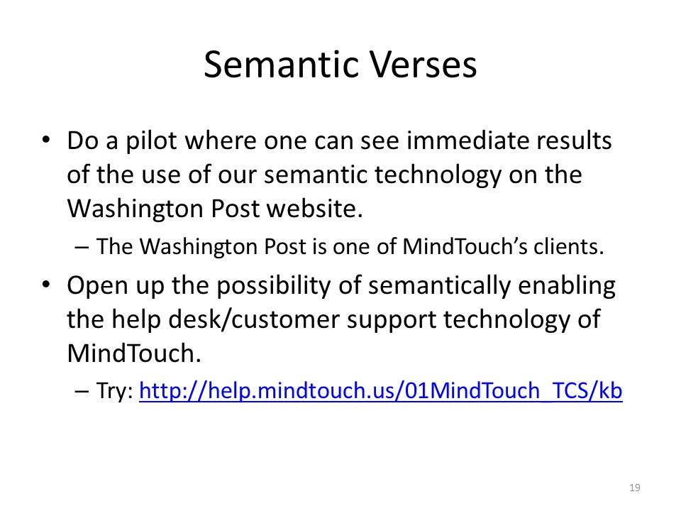 Semantic Verses Do a pilot where one can see immediate results of the use of our semantic technology on the Washington Post website.