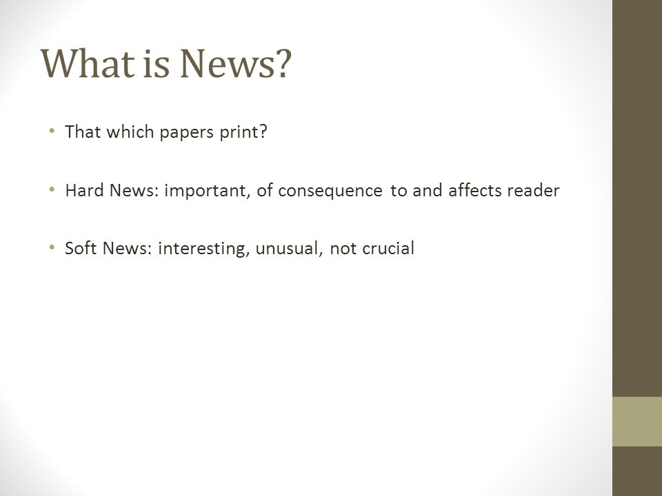 What is News That which papers print