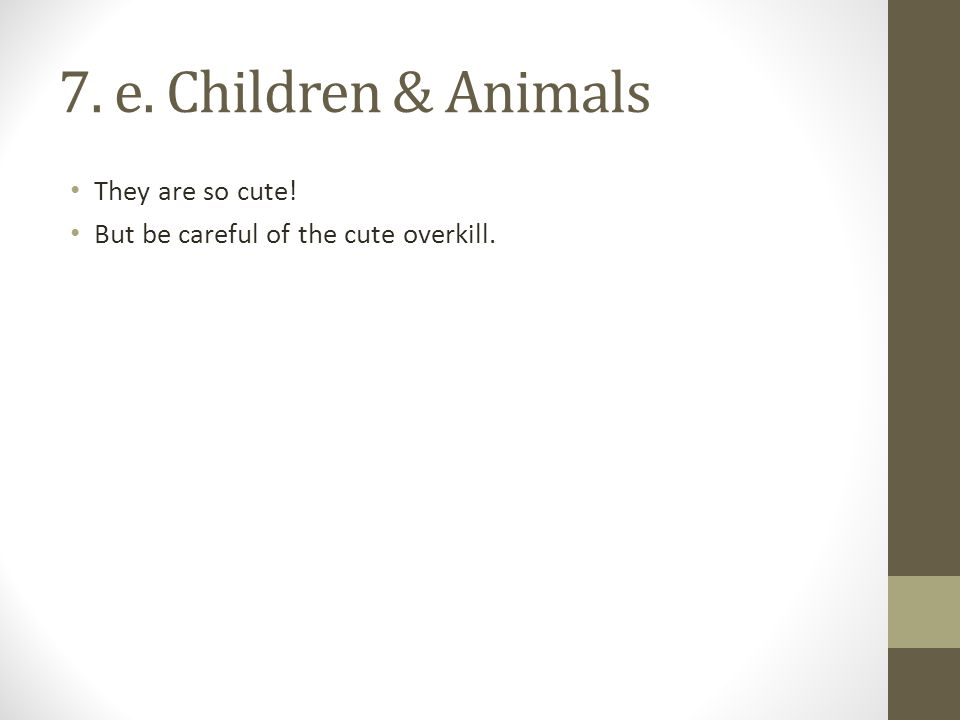 7. e. Children & Animals They are so cute!