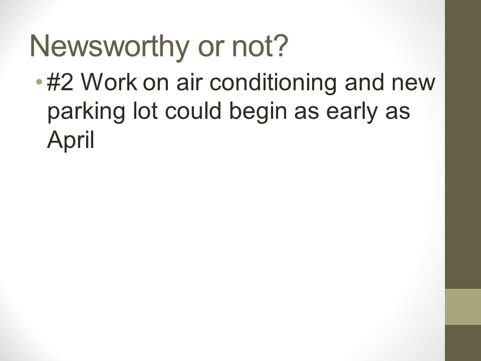 Newsworthy or not #2 Work on air conditioning and new parking lot could begin as early as April