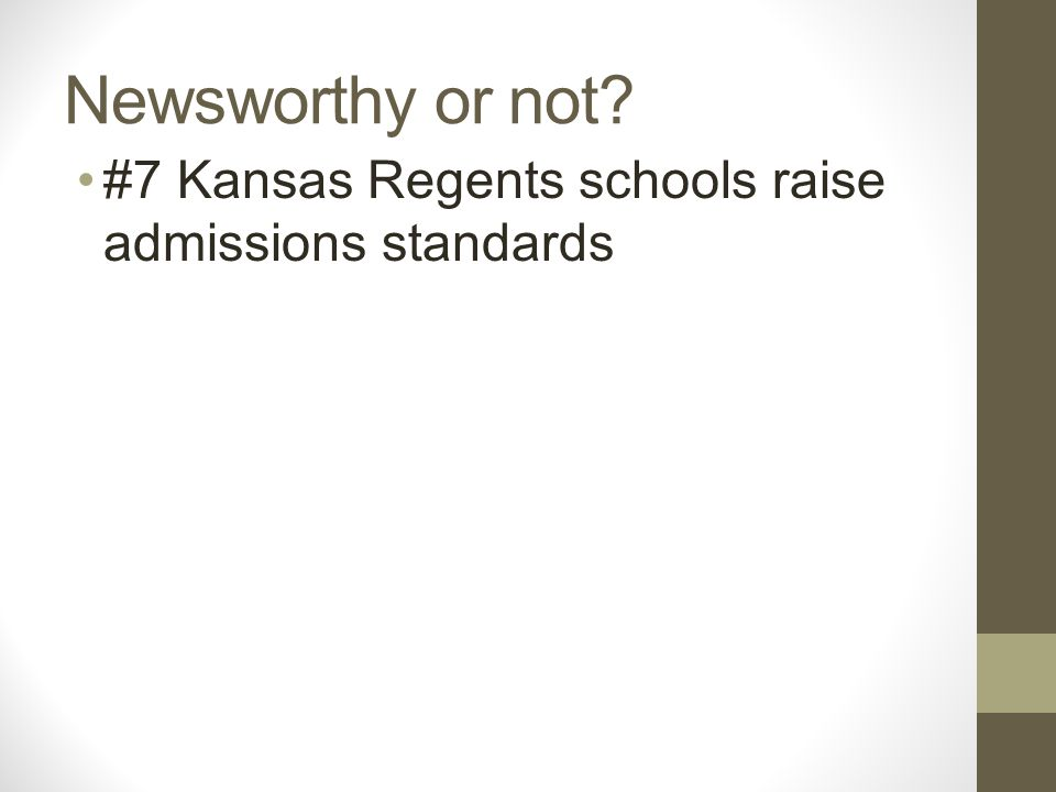 Newsworthy or not #7 Kansas Regents schools raise admissions standards