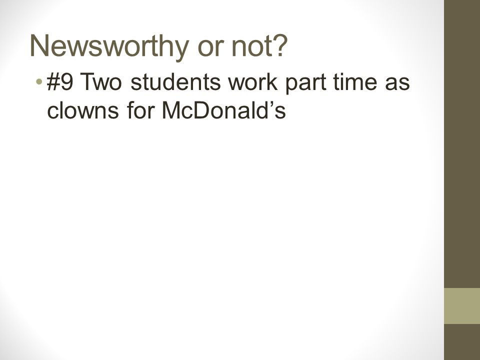 Newsworthy or not #9 Two students work part time as clowns for McDonald's