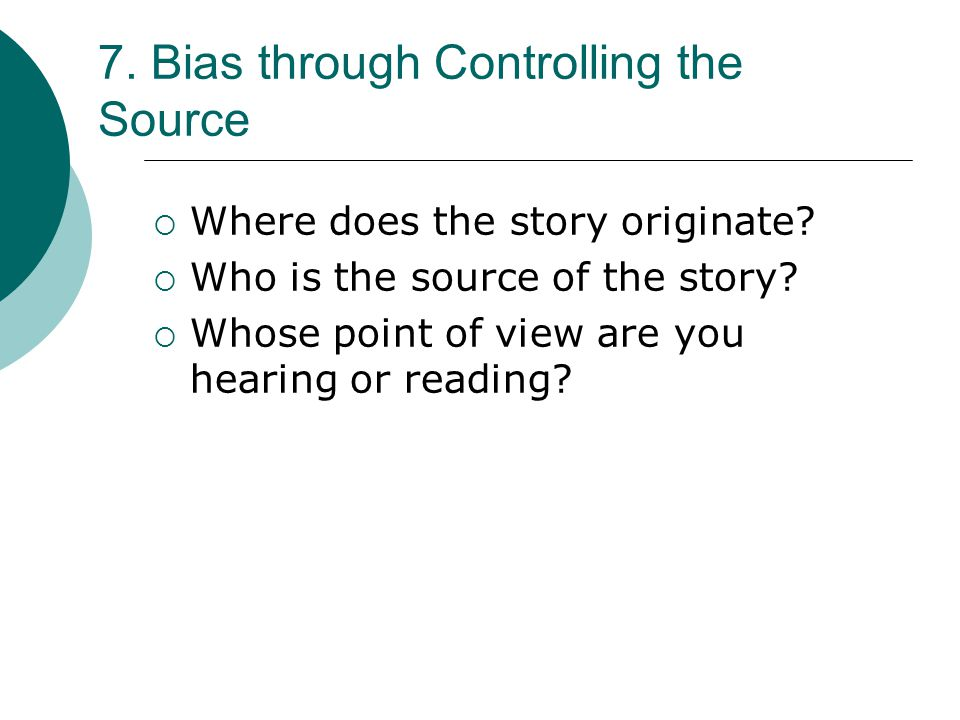 7. Bias through Controlling the Source