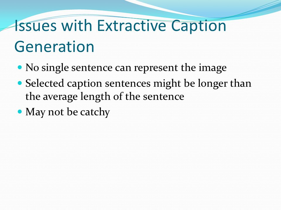 Issues with Extractive Caption Generation