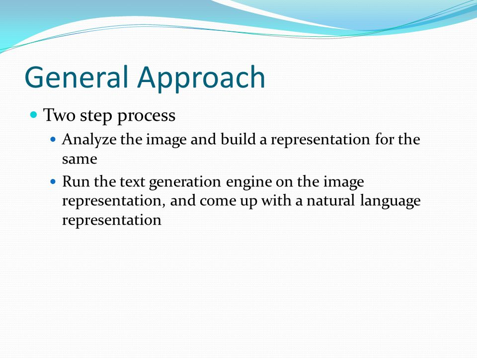 General Approach Two step process