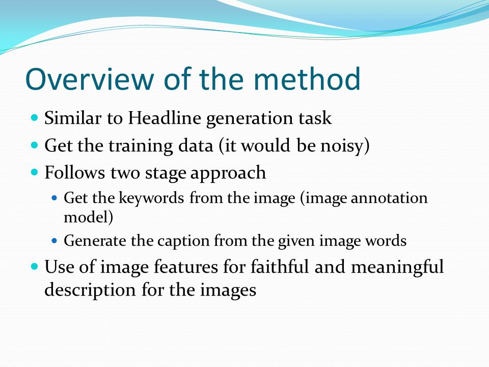Overview of the method Similar to Headline generation task
