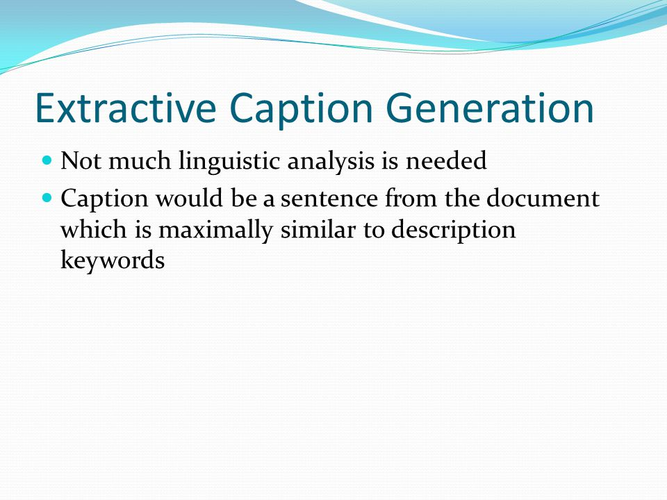 Extractive Caption Generation