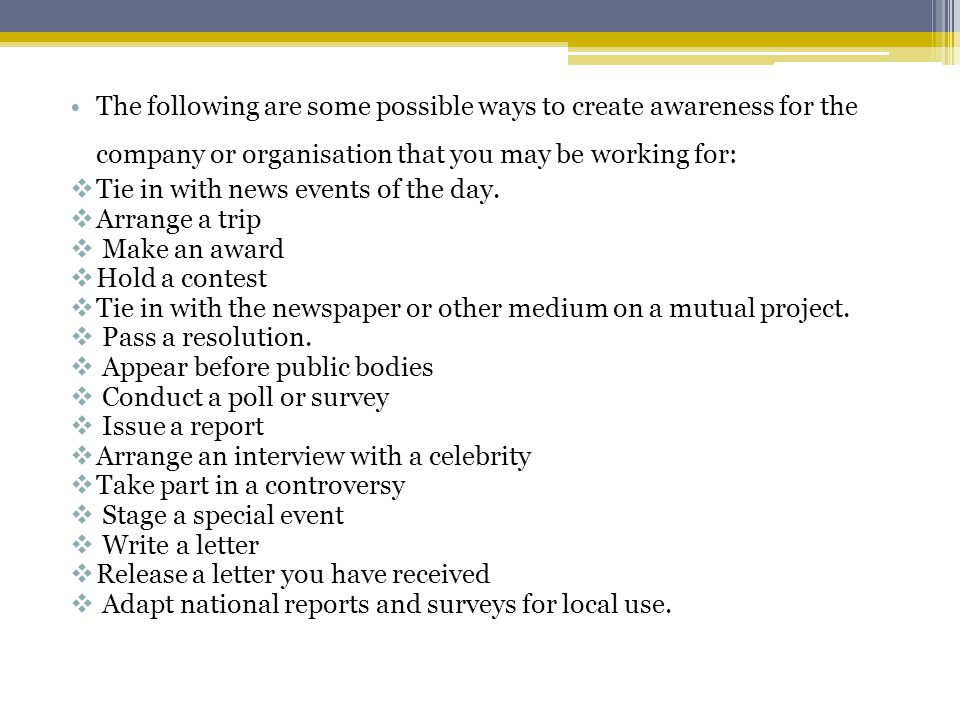 The following are some possible ways to create awareness for the company or organisation that you may be working for: