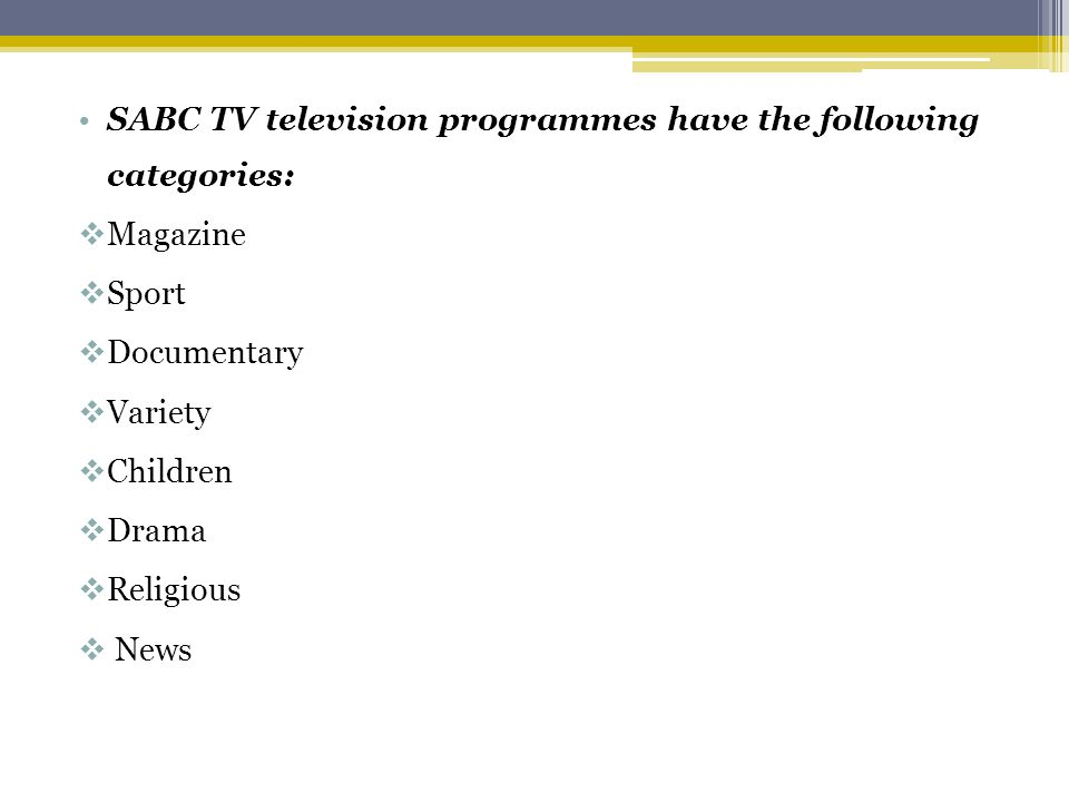 SABC TV television programmes have the following categories: