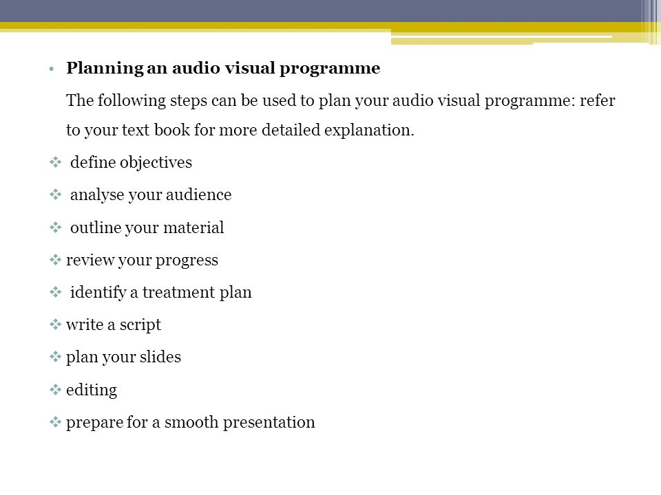 Planning an audio visual programme