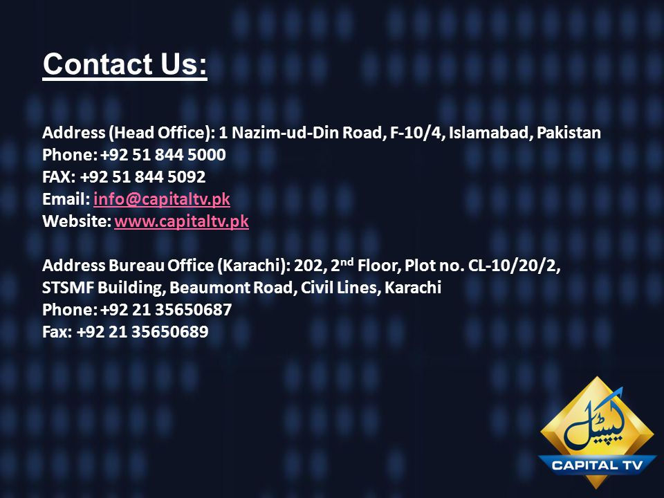 Contact Us: Address (Head Office): 1 Nazim-ud-Din Road, F-10/4, Islamabad, Pakistan.