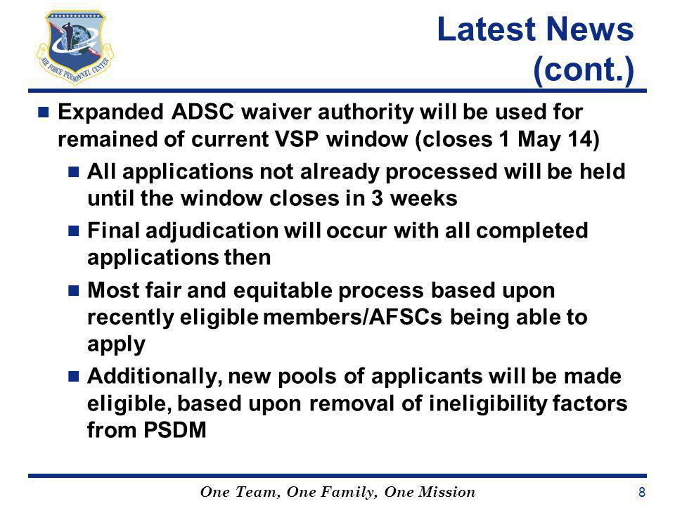 Latest News (cont.) Expanded ADSC waiver authority will be used for remained of current VSP window (closes 1 May 14)