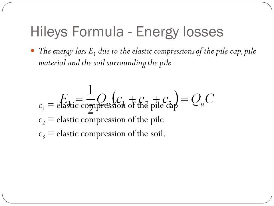 Hileys Formula - Energy losses