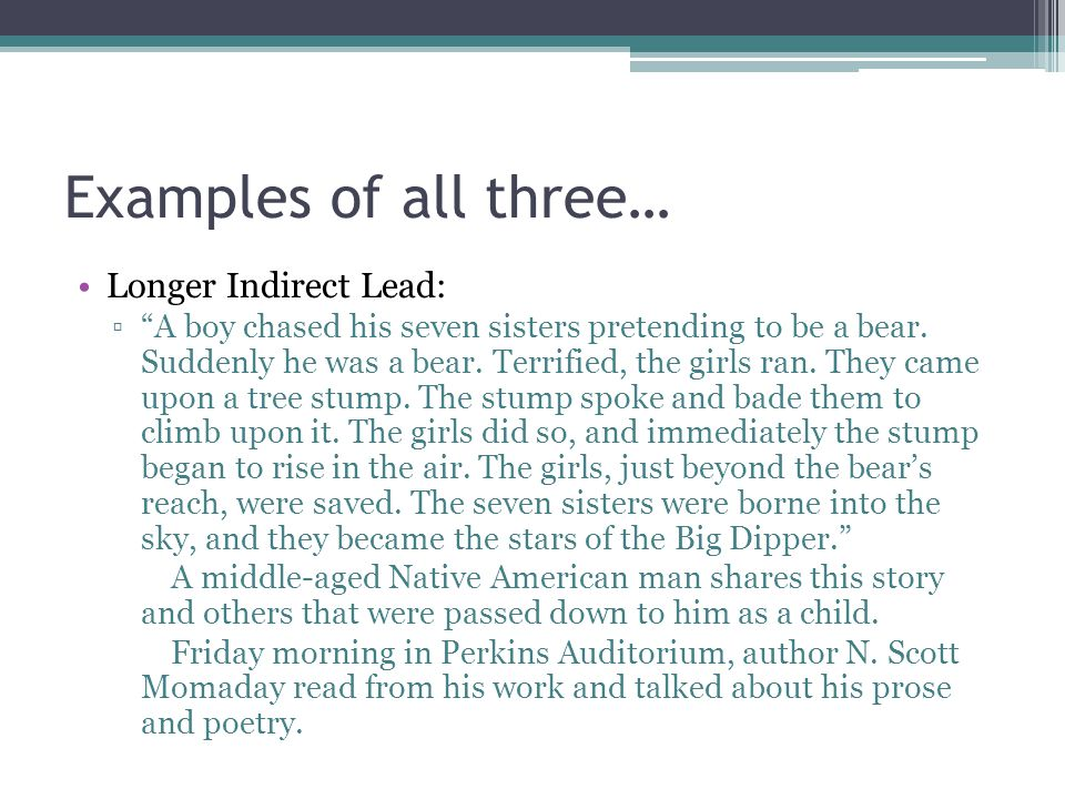 Examples of all three… Longer Indirect Lead: