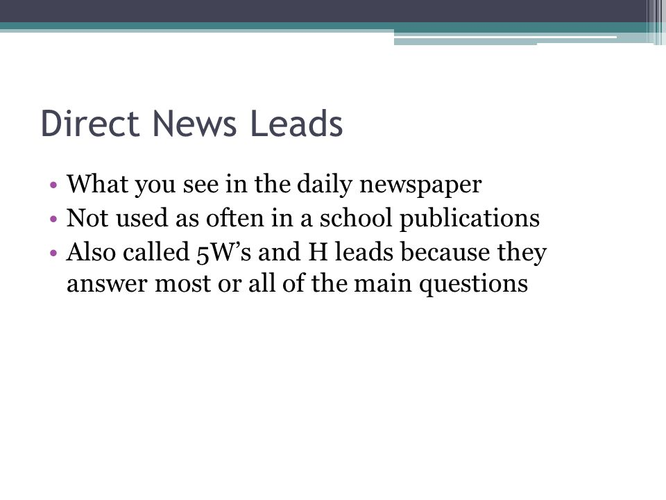Direct News Leads What you see in the daily newspaper