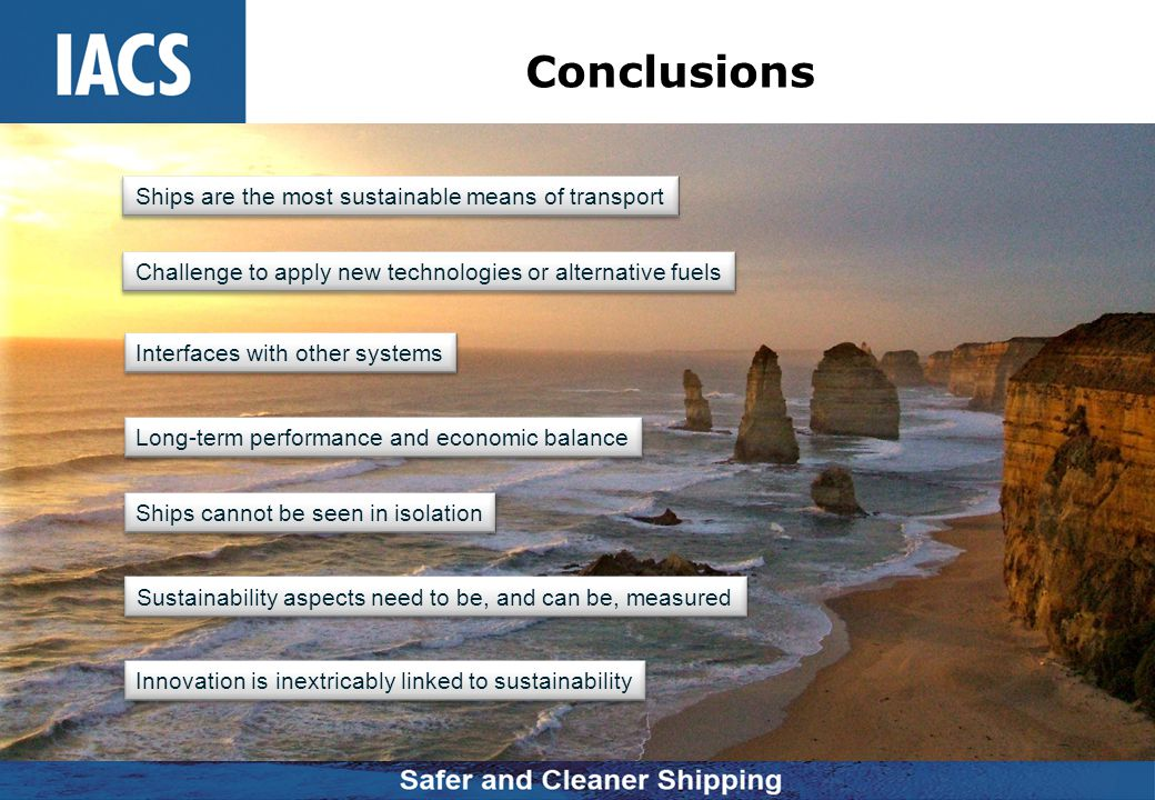 Conclusions Ships are the most sustainable means of transport