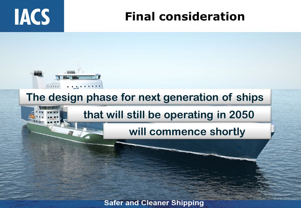 Final consideration The design phase for next generation of ships