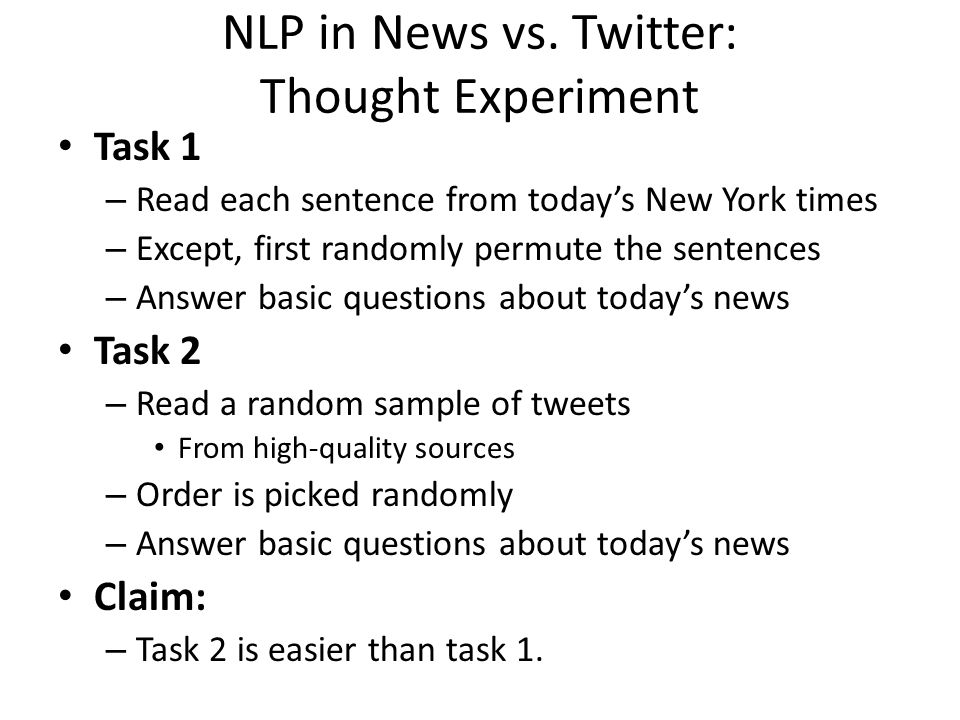 NLP in News vs. Twitter: Thought Experiment