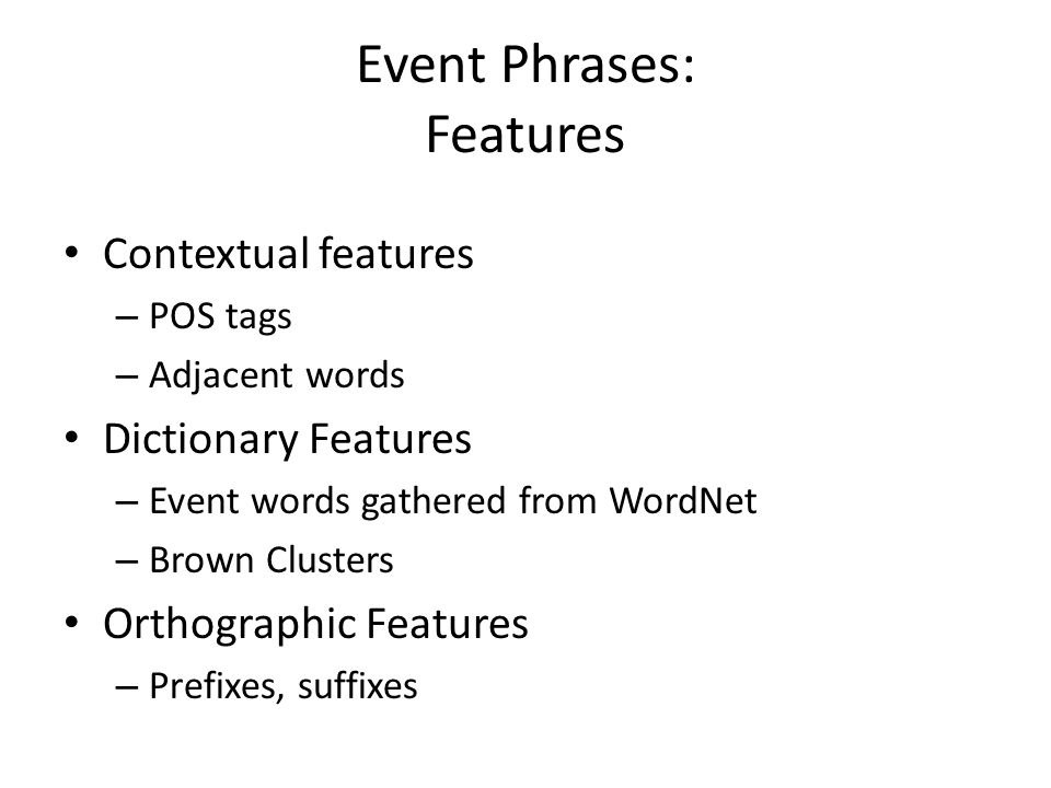 Event Phrases: Features