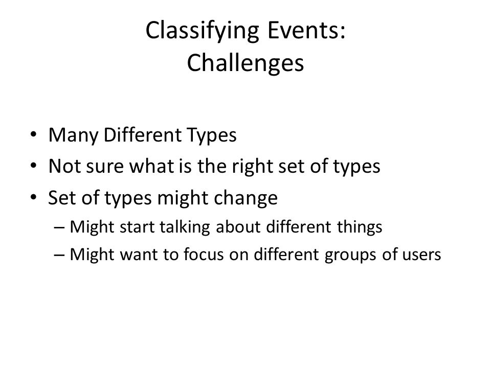 Classifying Events: Challenges