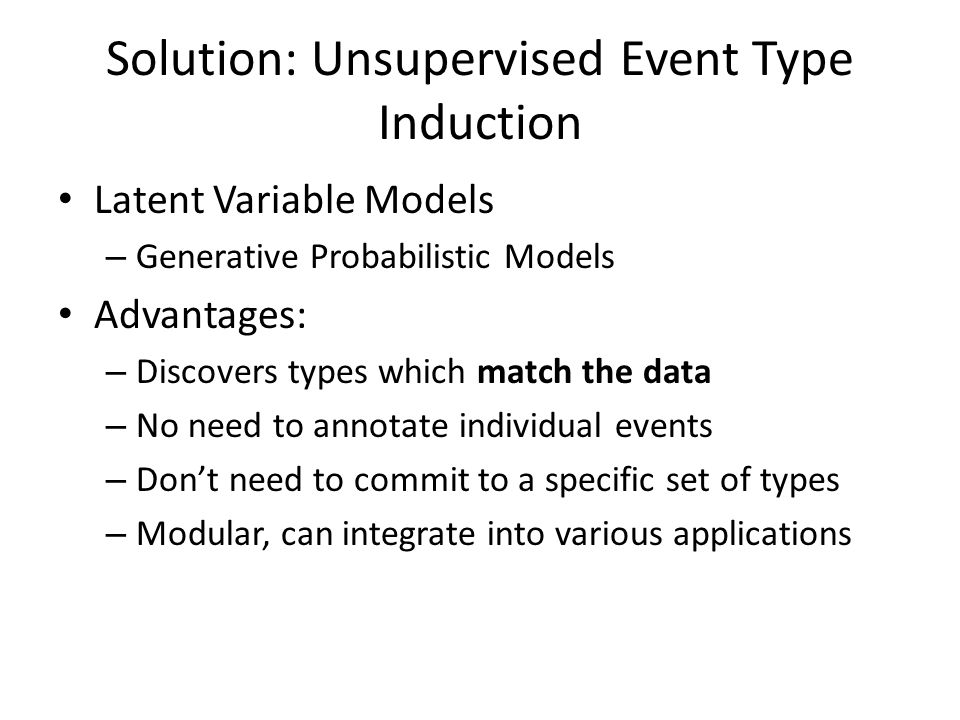 Solution: Unsupervised Event Type Induction
