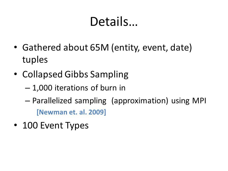 Details… Gathered about 65M (entity, event, date) tuples