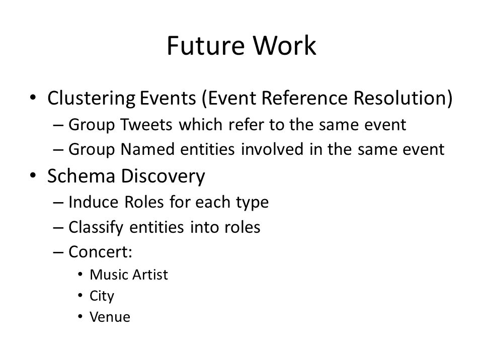 Future Work Clustering Events (Event Reference Resolution)