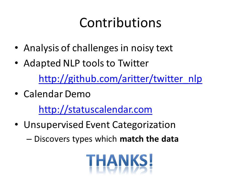 Thanks! Contributions Analysis of challenges in noisy text