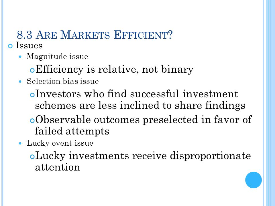 8.3 Are Markets Efficient Efficiency is relative, not binary