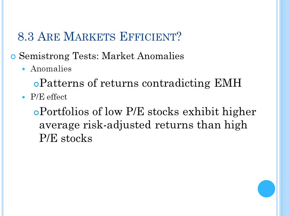 8.3 Are Markets Efficient Patterns of returns contradicting EMH