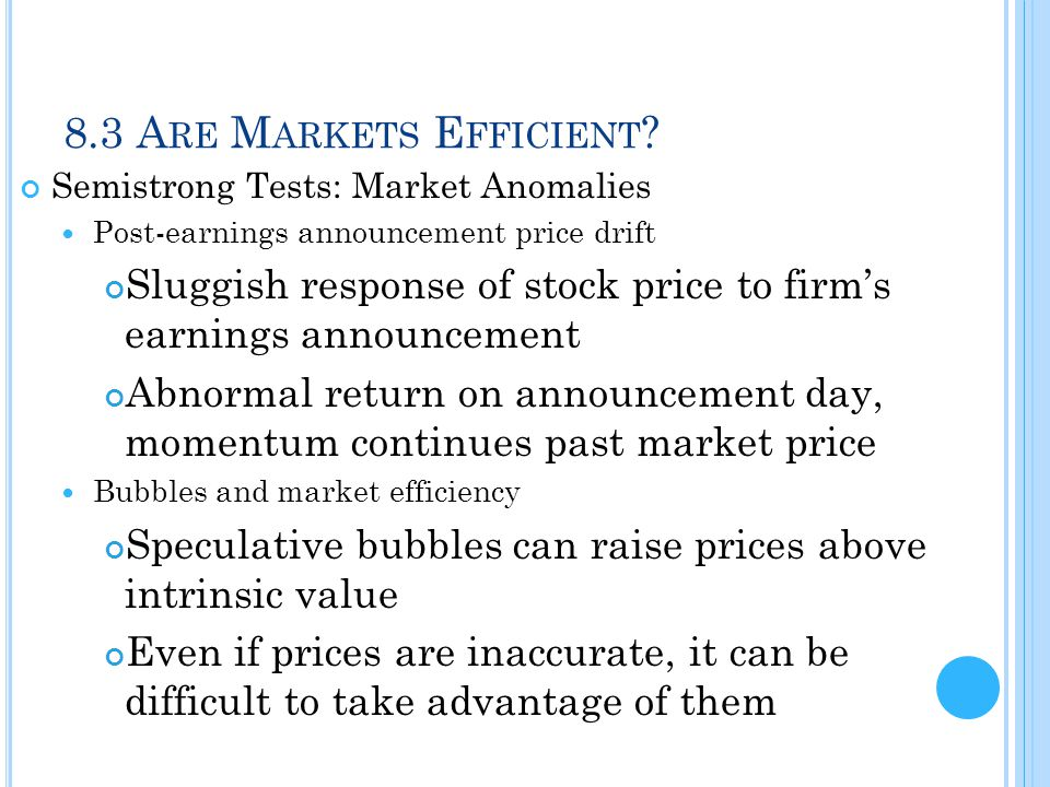 8.3 Are Markets Efficient Semistrong Tests: Market Anomalies. Post-earnings announcement price drift.
