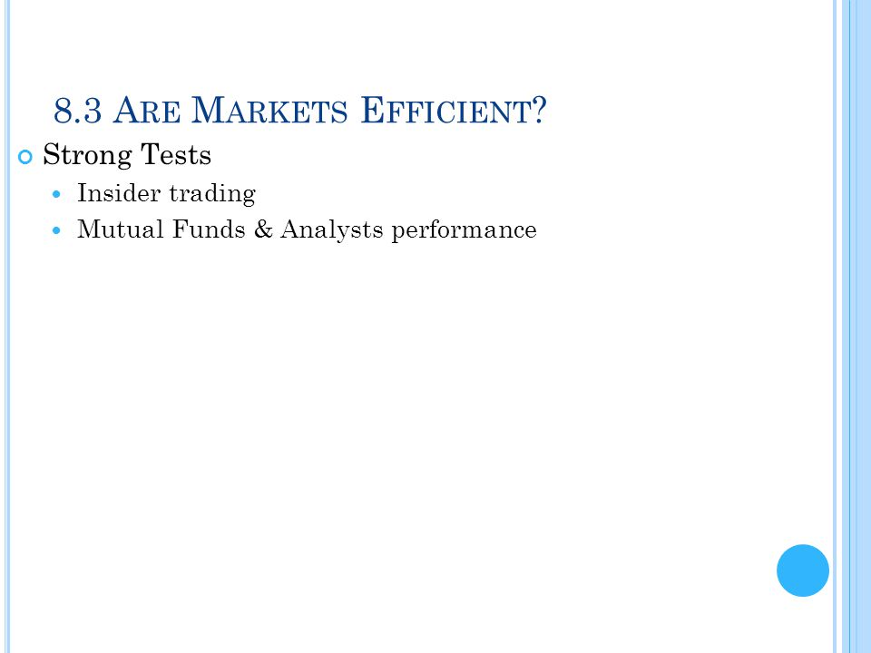 8.3 Are Markets Efficient Strong Tests Insider trading