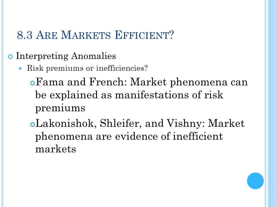 8.3 Are Markets Efficient Interpreting Anomalies. Risk premiums or inefficiencies